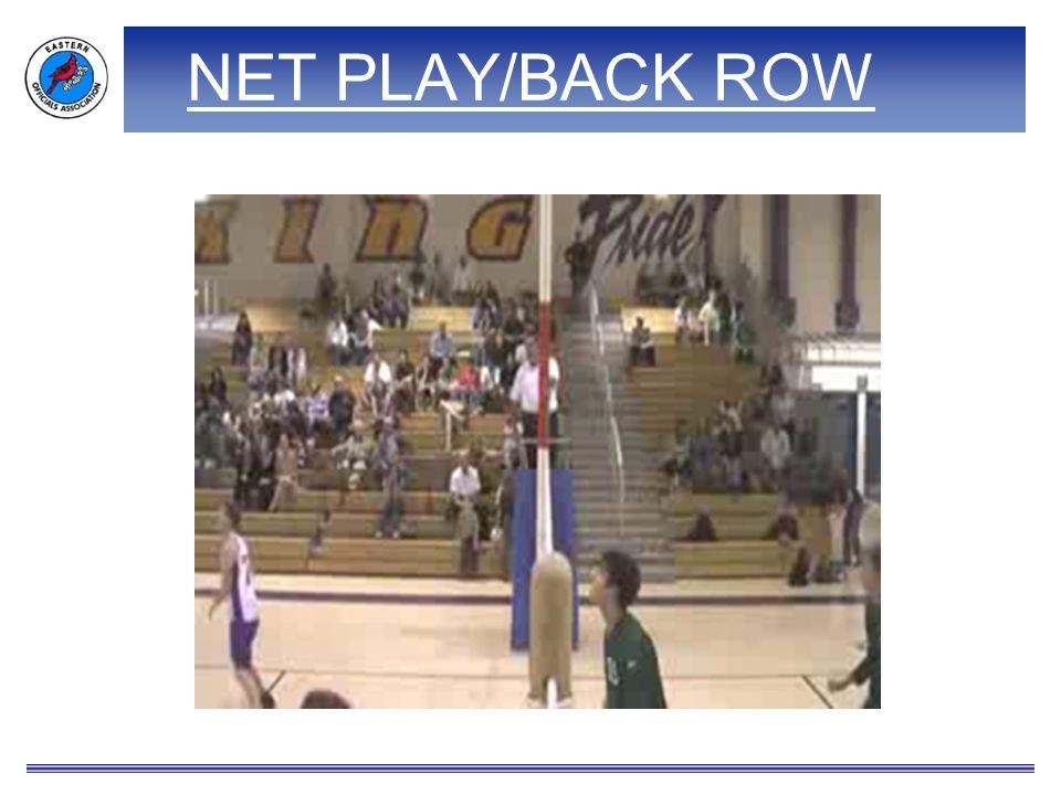 NET PLAY/BACK ROW