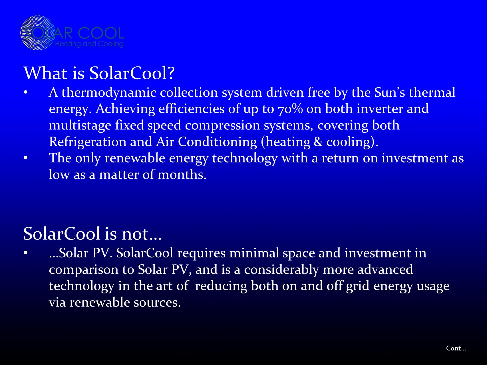 What is SolarCool.A thermodynamic collection system driven free by the Sun's thermal energy.