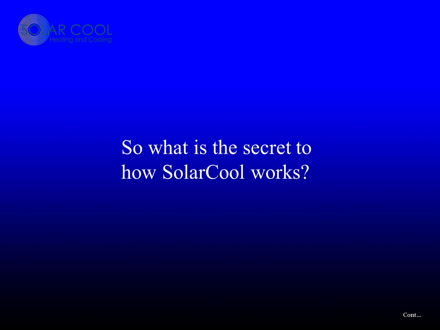 So what is the secret to how SolarCool works? Cont…