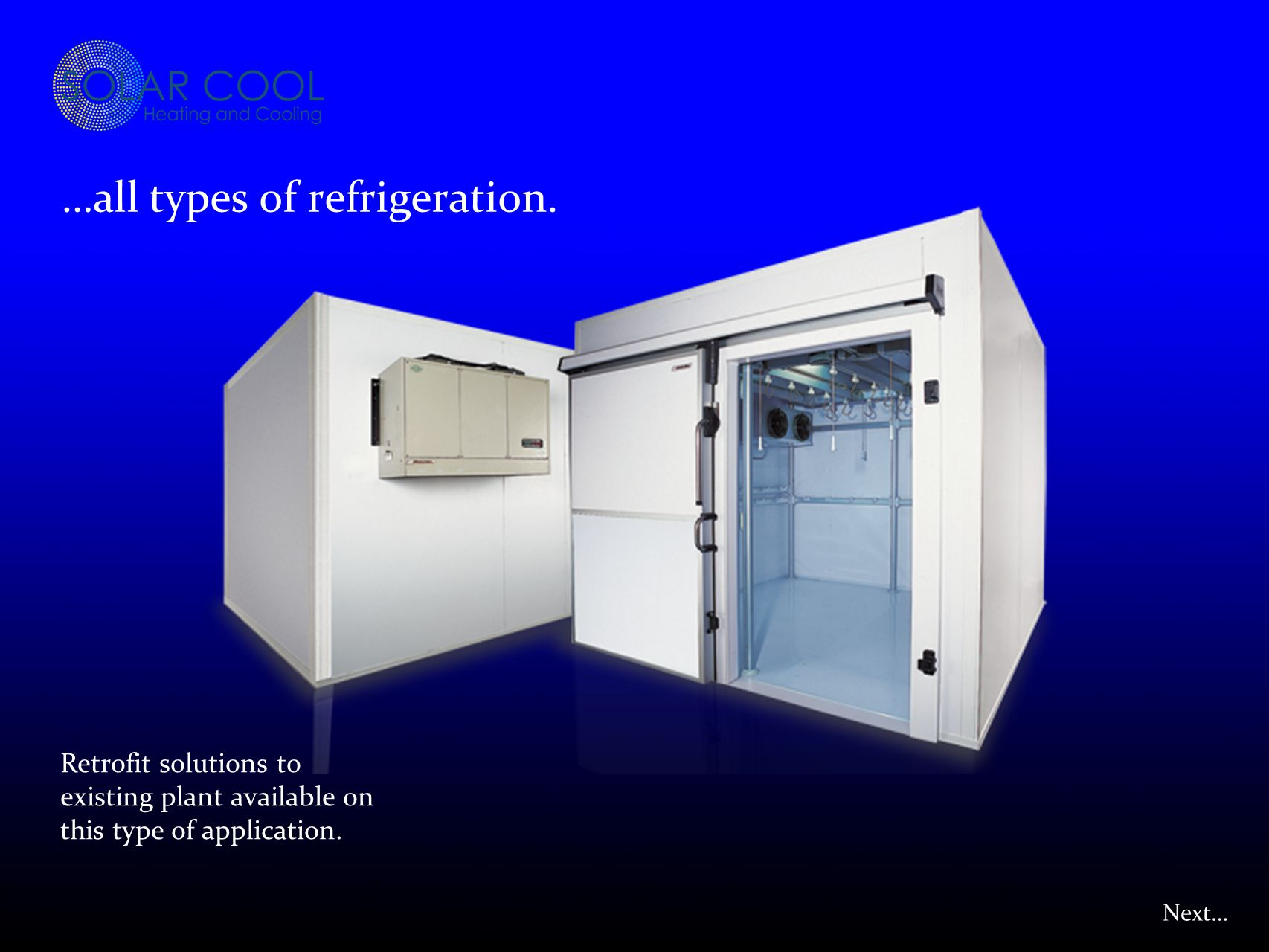 Next… …all types of refrigeration.