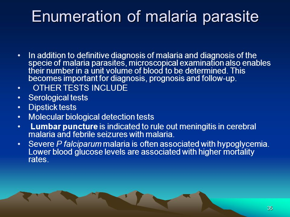 35 Enumeration of malaria parasite In addition to definitive diagnosis of malaria and diagnosis of the specie of malaria parasites, microscopical examination also enables their number in a unit volume of blood to be determined.