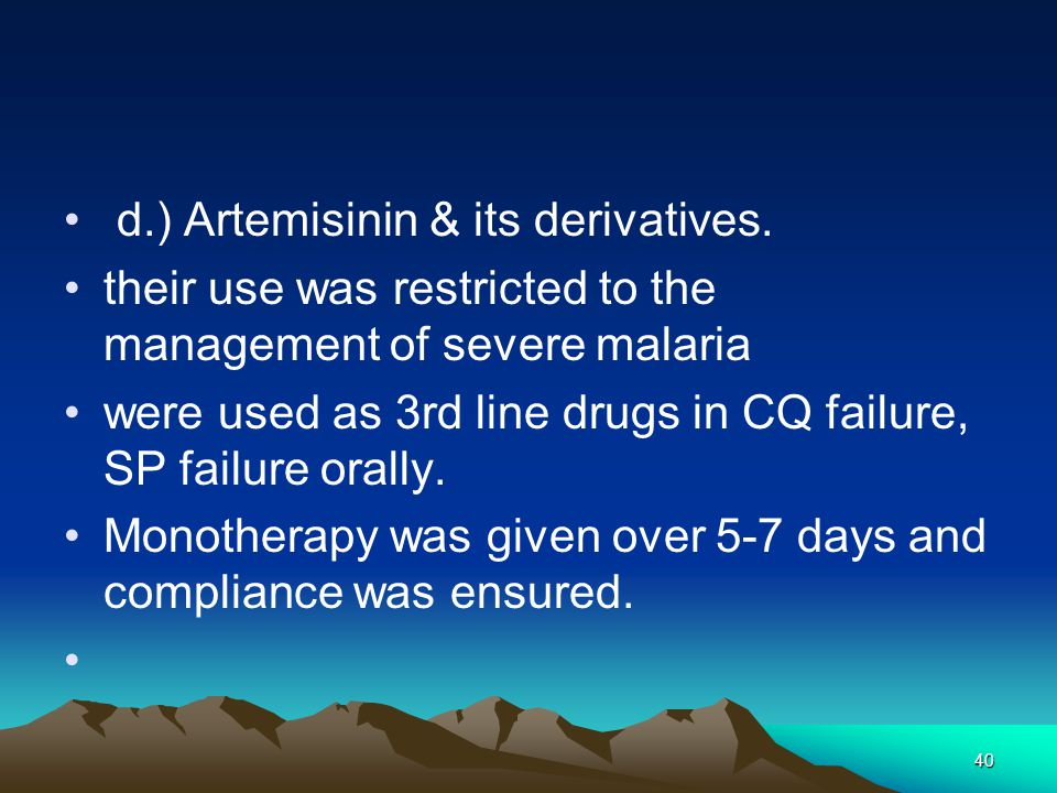 40 d.) Artemisinin & its derivatives.