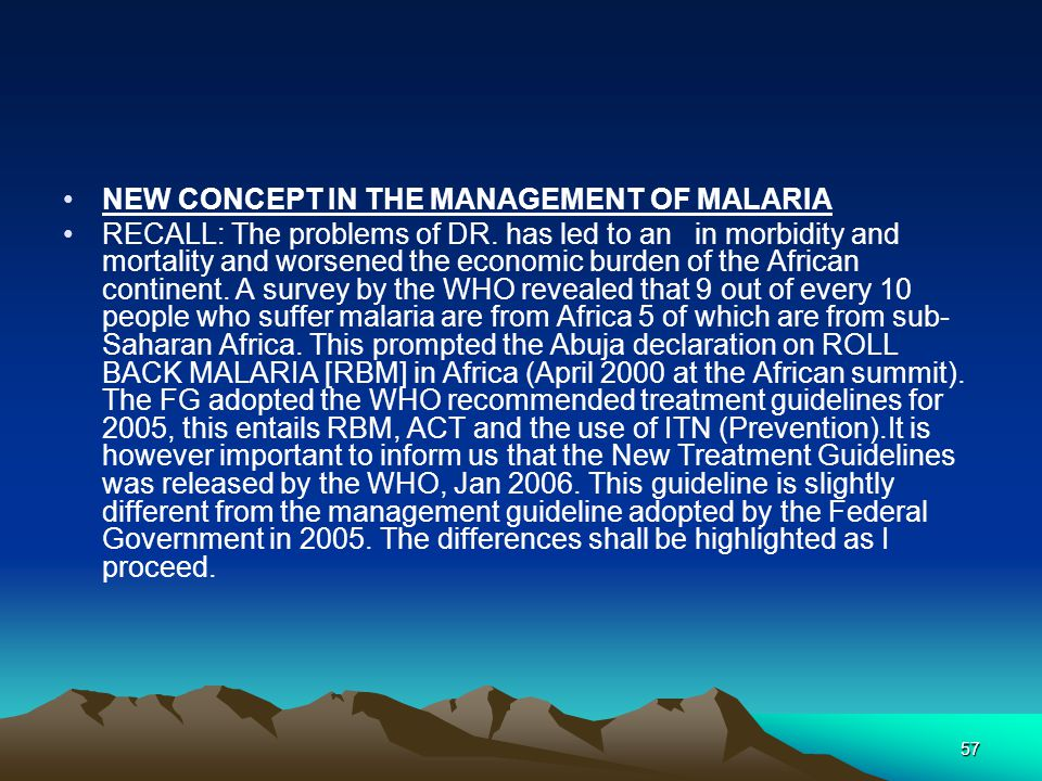 57 NEW CONCEPT IN THE MANAGEMENT OF MALARIA RECALL: The problems of DR.