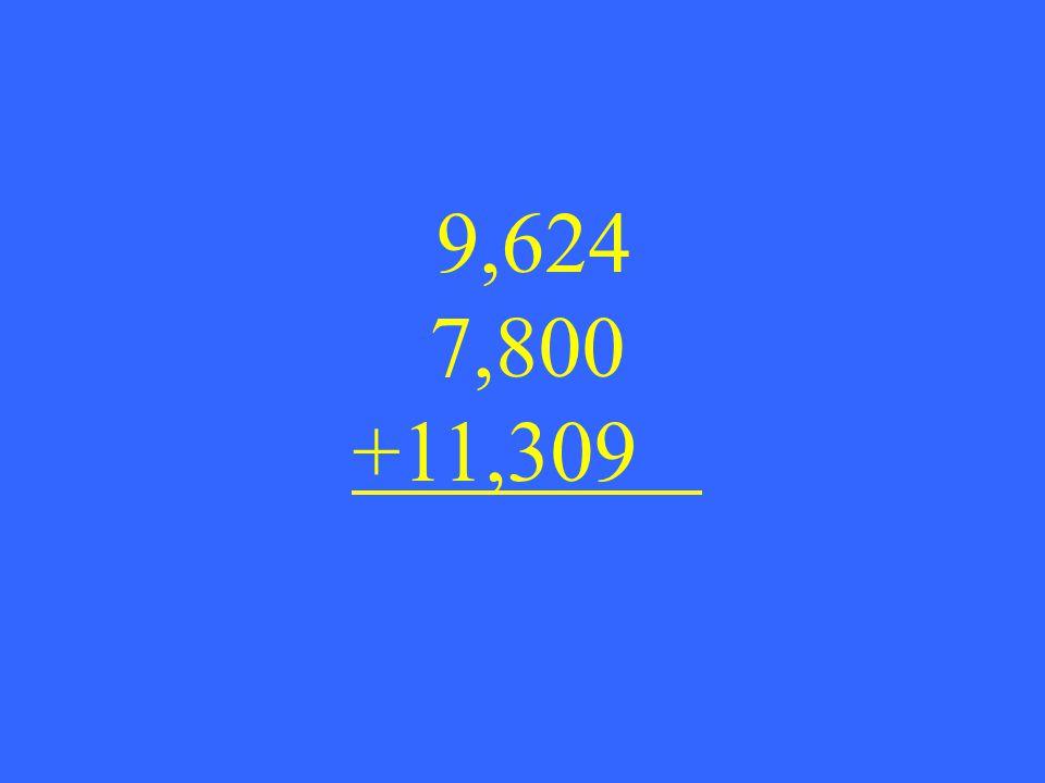 9,624 7,800 +11,309