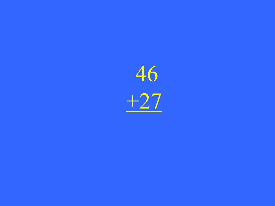 46 +27