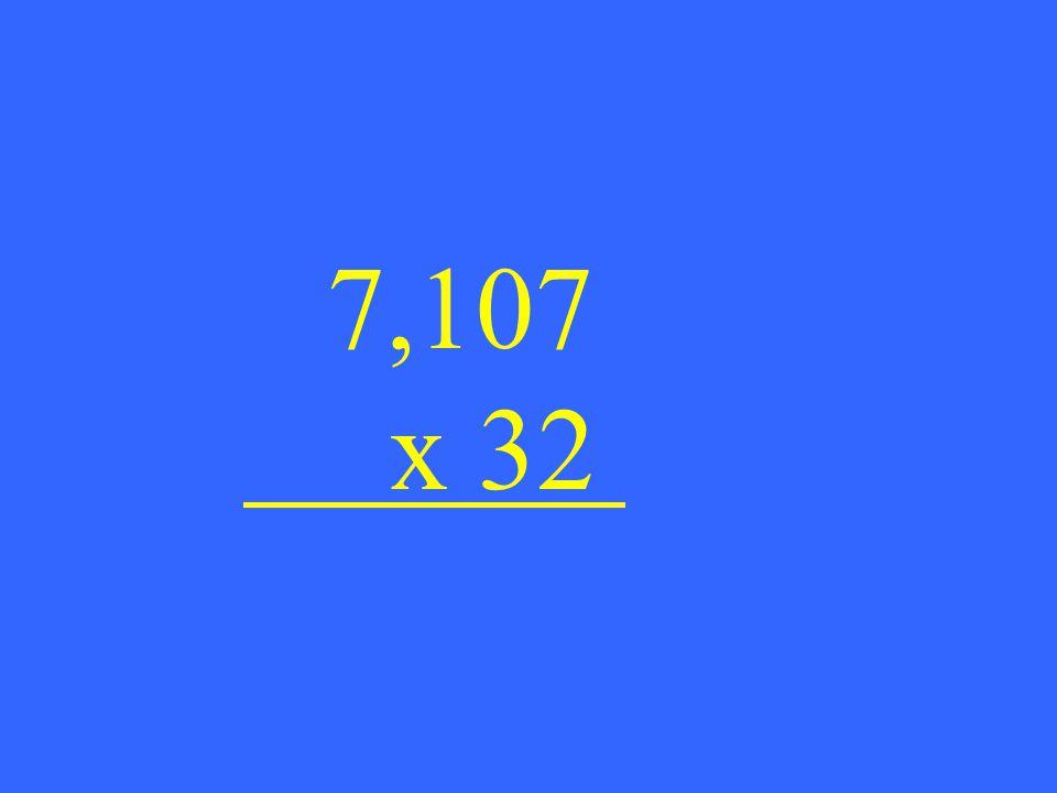 7,107 x 32