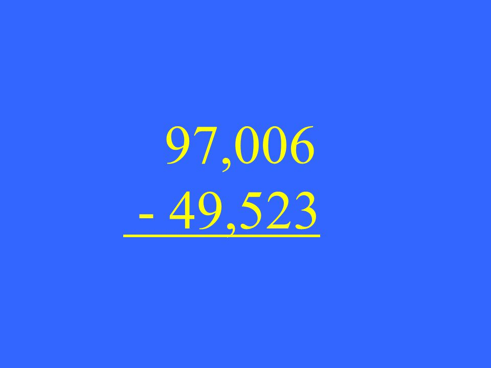 97,006 - 49,523