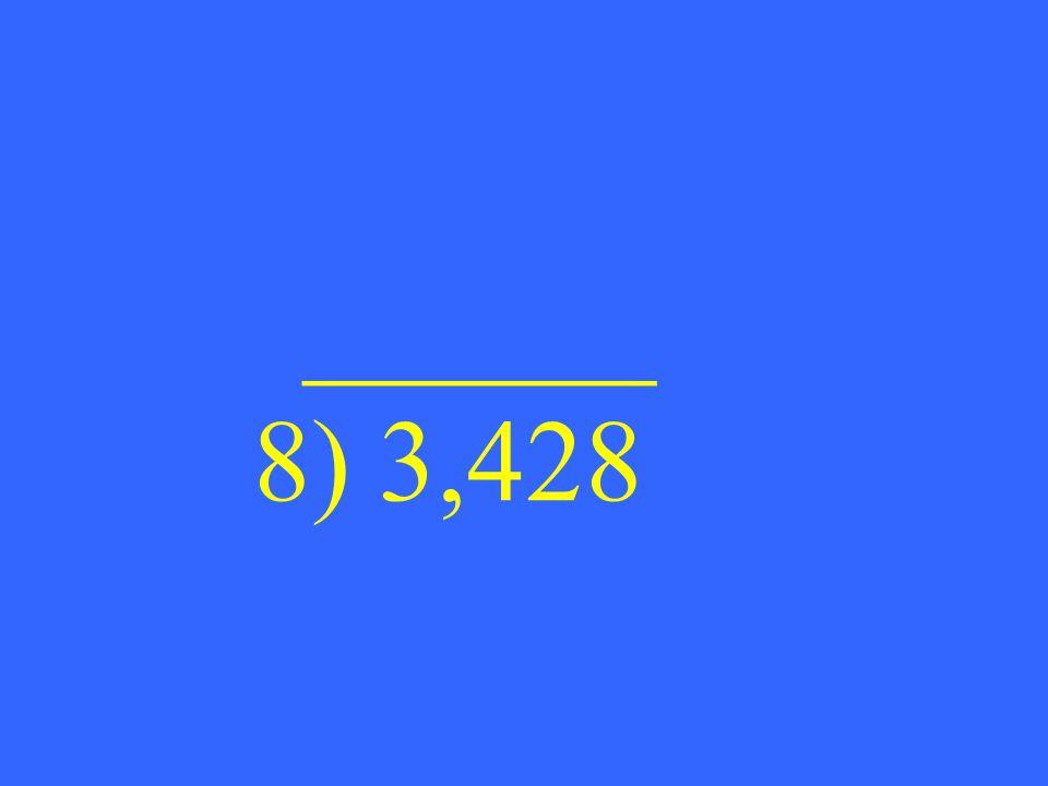 ______ 8) 3,428