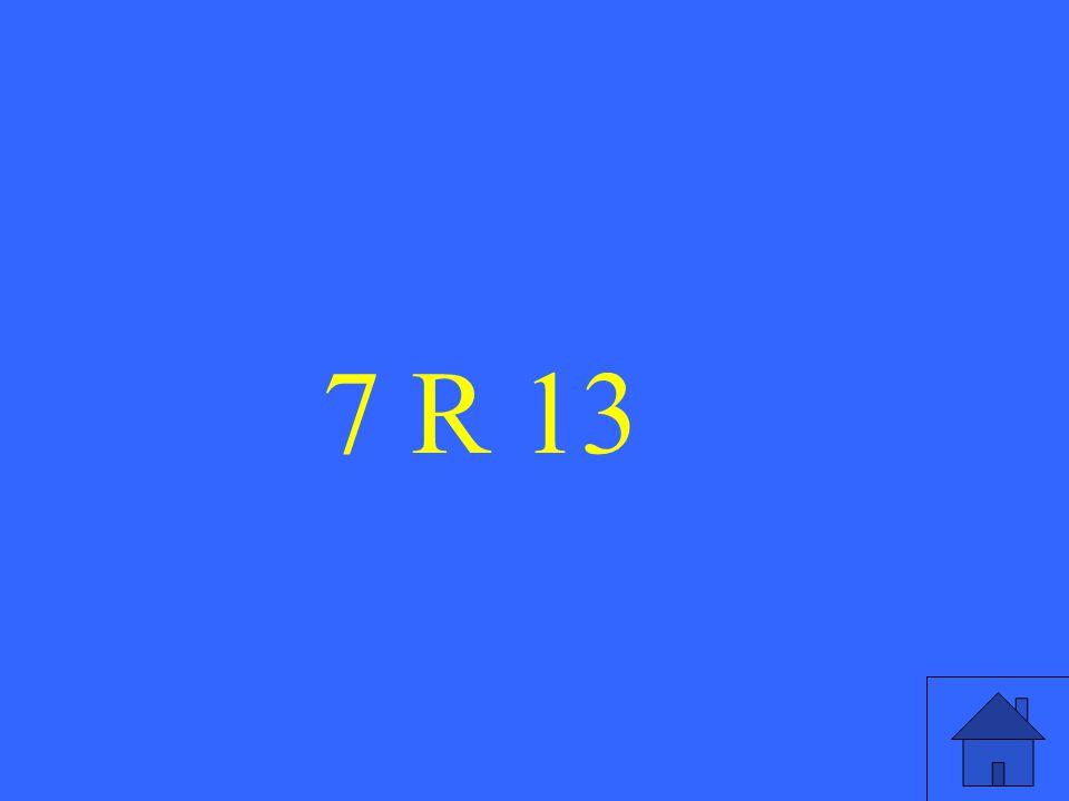 7 R 13
