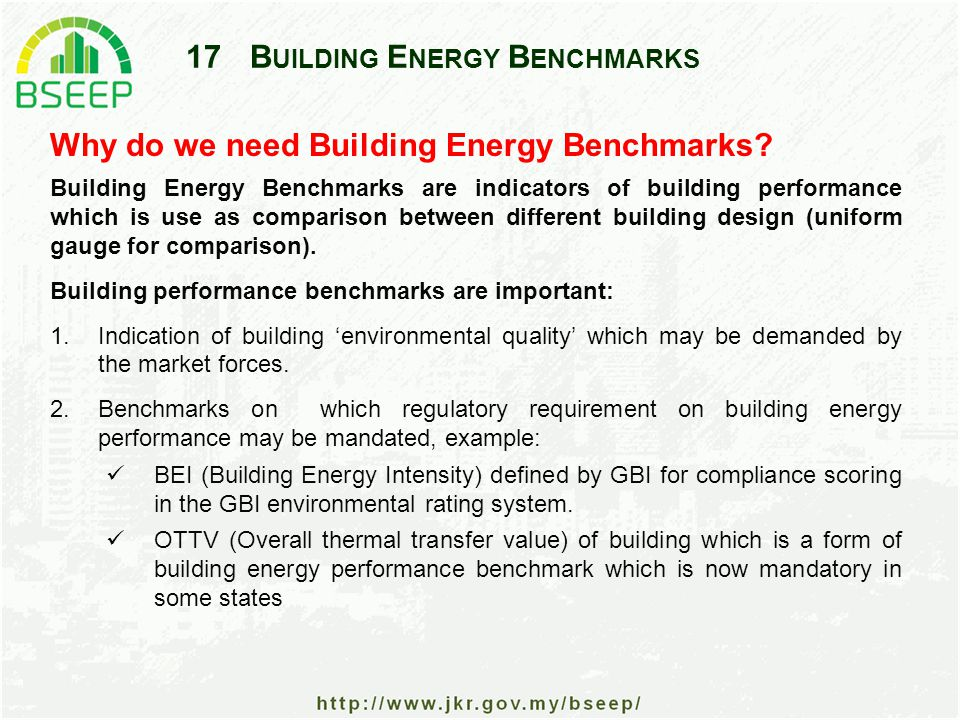 17B UILDING E NERGY B ENCHMARKS Why do we need Building Energy Benchmarks.