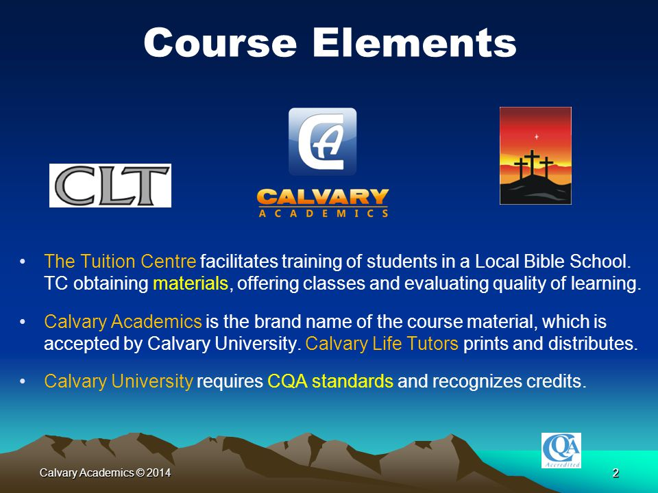 Calvary Academics © 20143 e-Learning technology The e-learning Website provides:  Internet links, MP3's, PPT's, resources in DropBox, on-line tests, a grade-book, and extra articles.