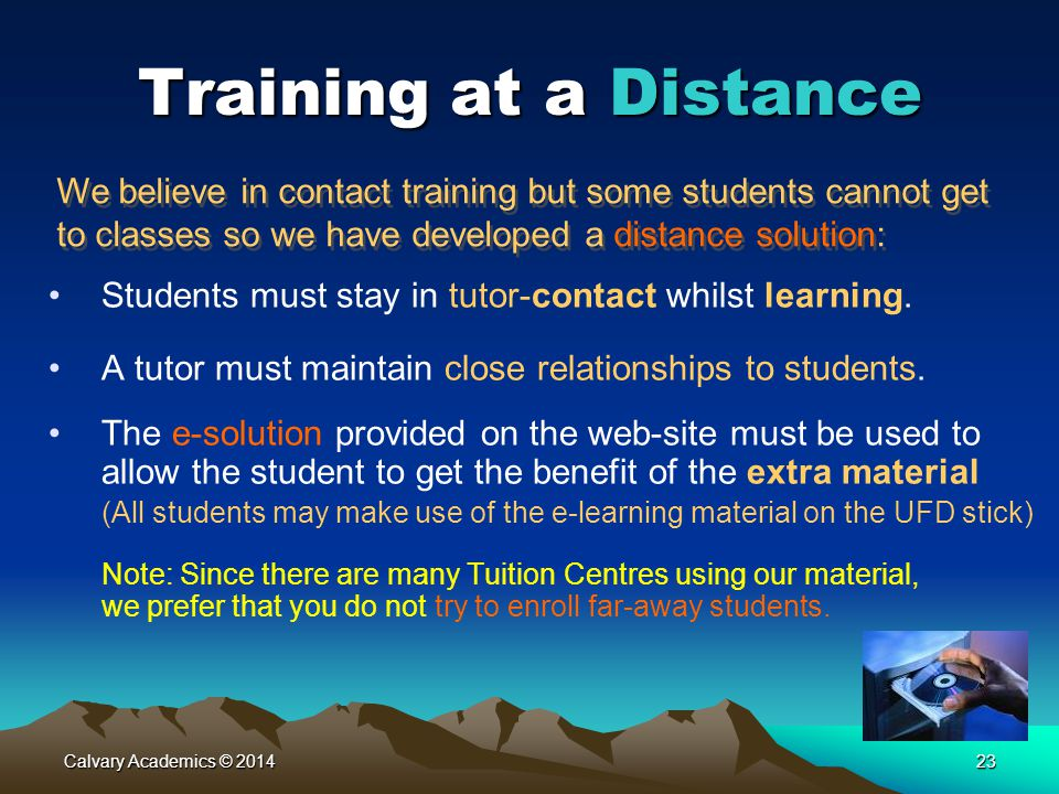 Calvary Academics © 201423 Training at a Distance Students must stay in tutor-contact whilst learning.
