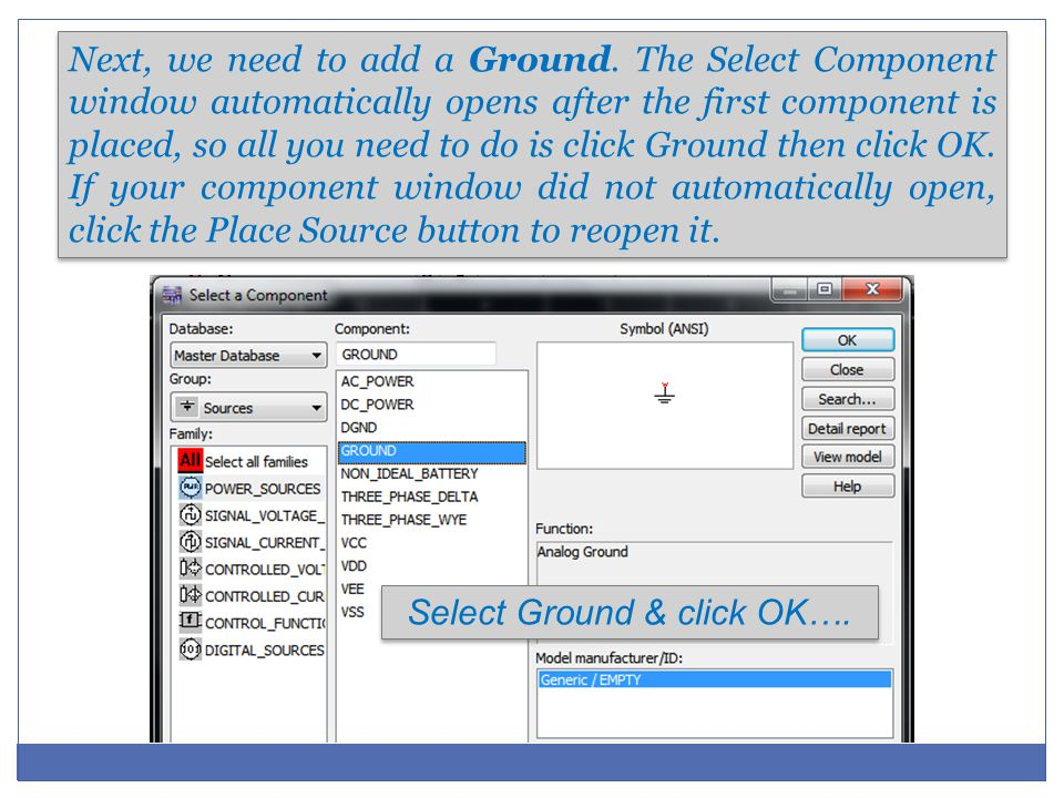 Next, we need to add a Ground. The Select Component window automatically opens after the first component is placed, so all you need to do is click Gro