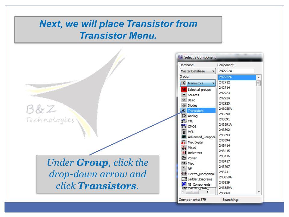 Under Group, click the drop-down arrow and click Transistors.