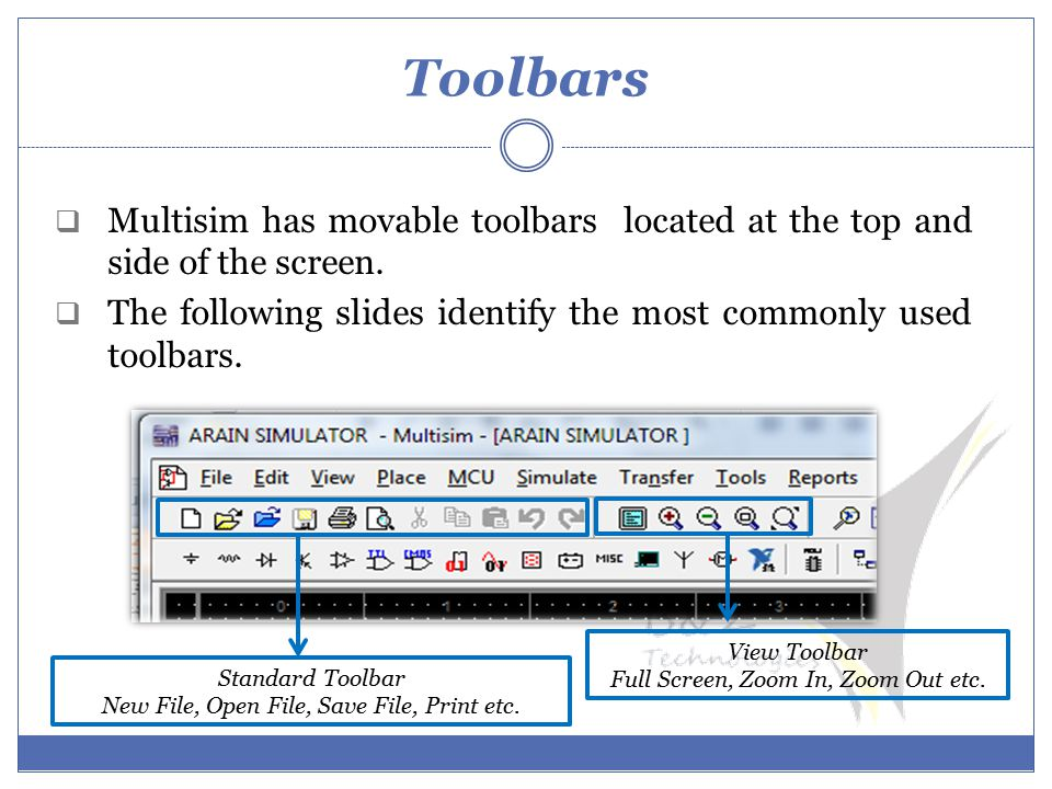 Toolbars  Multisim has movable toolbars located at the top and side of the screen.