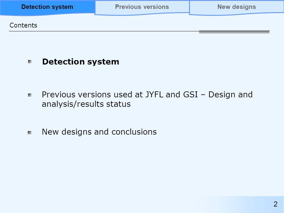 β delayed neutron emission 3 Previous versionsNew designsDetection System Detection system