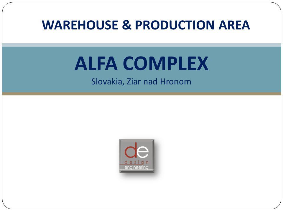 WAREHOUSE & PRODUCTION AREA ALFA COMPLEX Slovakia, Ziar nad Hronom
