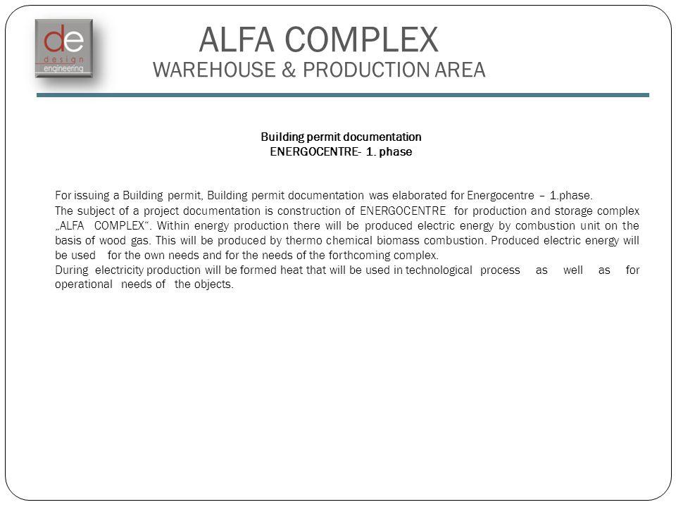 ALFA COMPLEX WAREHOUSE & PRODUCTION AREA Building permit documentation ENERGOCENTRE- 1. phase For issuing a Building permit, Building permit documenta