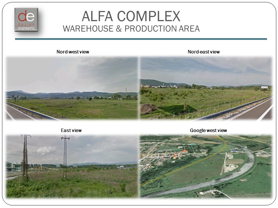 ALFA COMPLEX WAREHOUSE & PRODUCTION AREA Nord-west viewNord-east view East viewGoogle west view