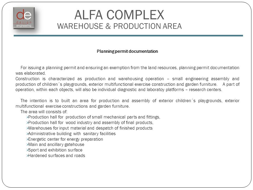 ALFA COMPLEX WAREHOUSE & PRODUCTION AREA Planning permit documentation For issuing a planning permit and ensuring an exemption from the land resources, planning permit documentation was elaborated.