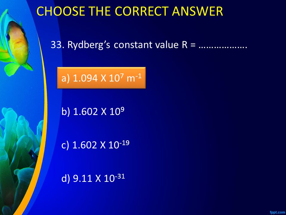 33.Rydberg's constant value R = ……………….