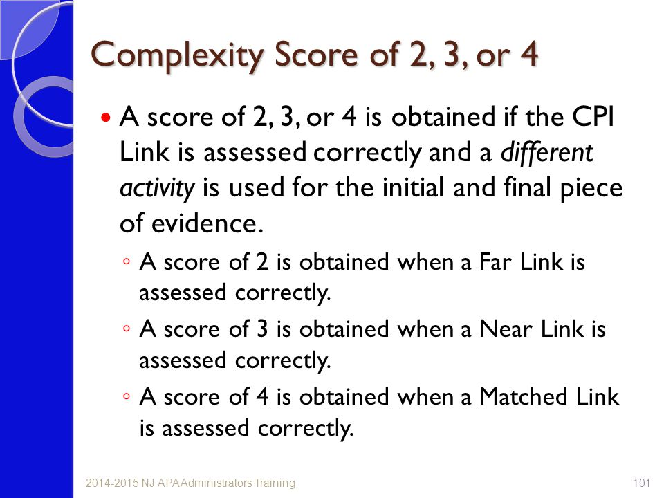 Complexity Score of 2, 3, or 4 A score of 2, 3, or 4 is obtained if the CPI Link is assessed correctly and a different activity is used for the initia