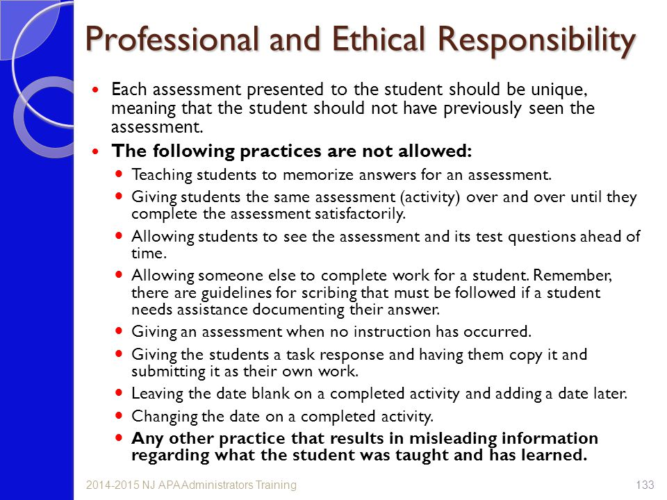 Each assessment presented to the student should be unique, meaning that the student should not have previously seen the assessment. The following prac