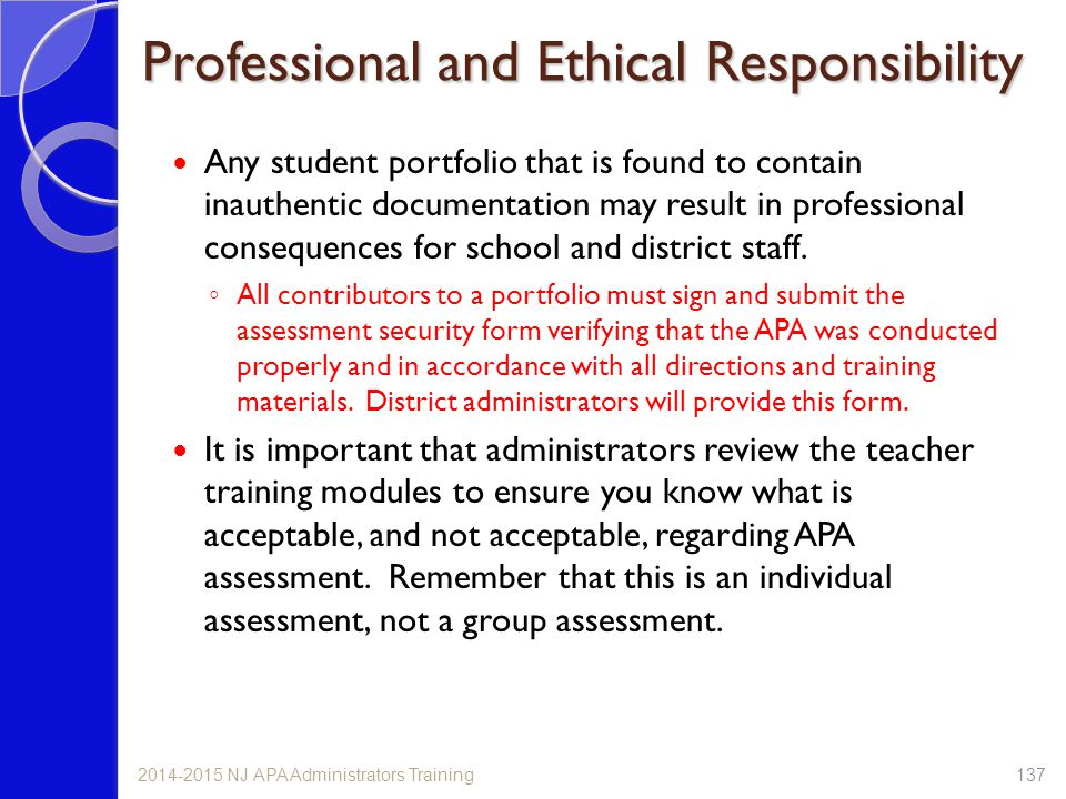 Professional and Ethical Responsibility Any student portfolio that is found to contain inauthentic documentation may result in professional consequenc