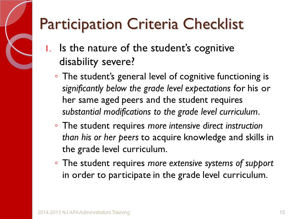 Participation Criteria Checklist 1. Is the nature of the student's cognitive disability severe? ◦ The student's general level of cognitive functioning
