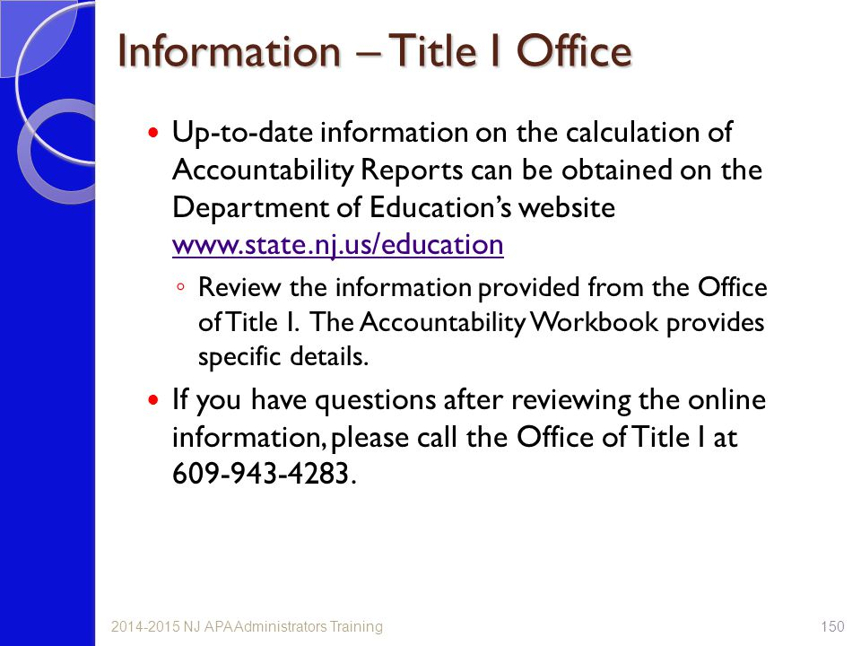 Information – Title I Office Up-to-date information on the calculation of Accountability Reports can be obtained on the Department of Education's webs