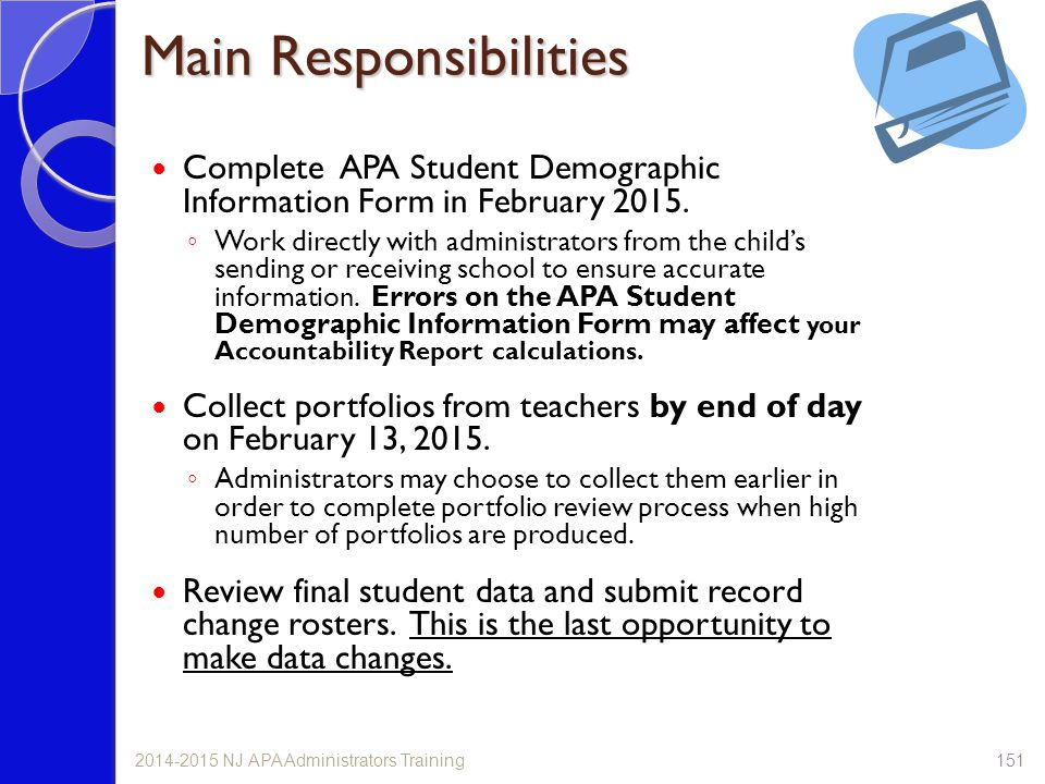 Main Responsibilities Complete APA Student Demographic Information Form in February 2015. ◦ Work directly with administrators from the child's sending