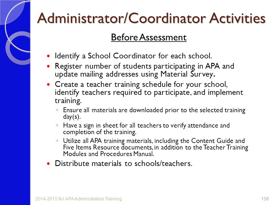 Before Assessment Identify a School Coordinator for each school. Register number of students participating in APA and update mailing addresses using M