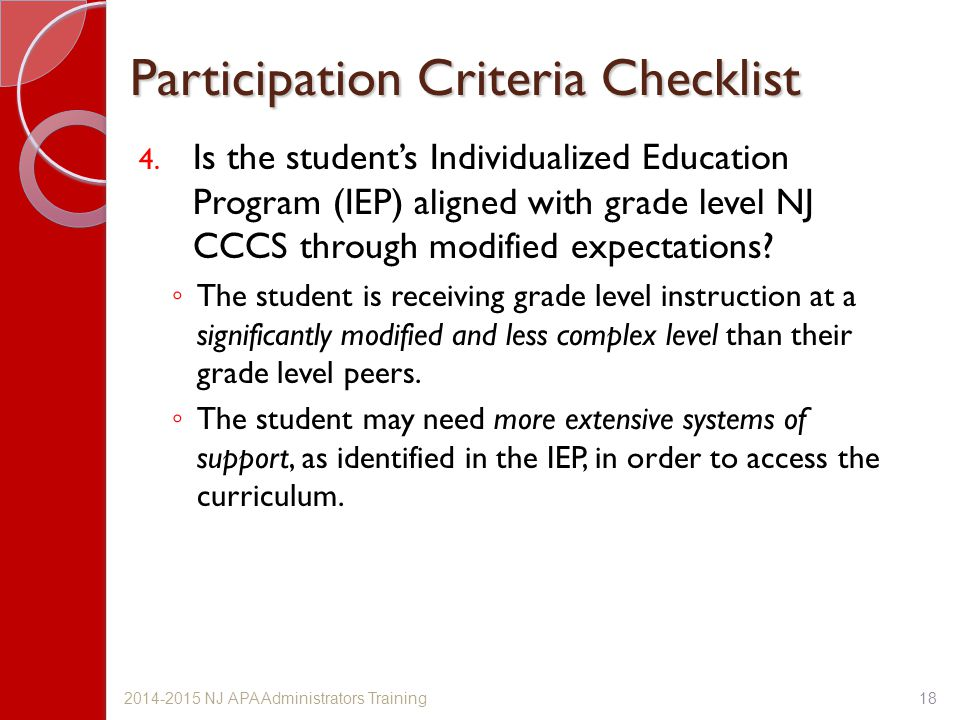 Participation Criteria Checklist 4. Is the student's Individualized Education Program (IEP) aligned with grade level NJ CCCS through modified expectat