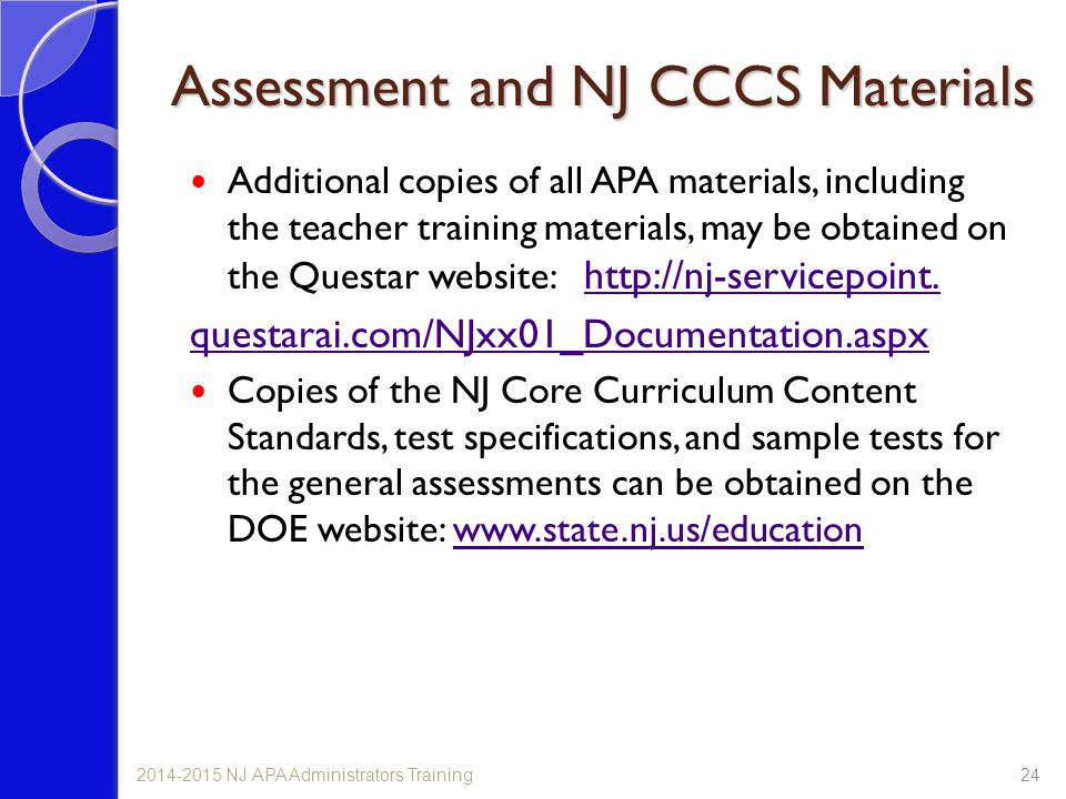 242014-2015 NJ APA Administrators Training Assessment and NJ CCCS Materials Additional copies of all APA materials, including the teacher training mat