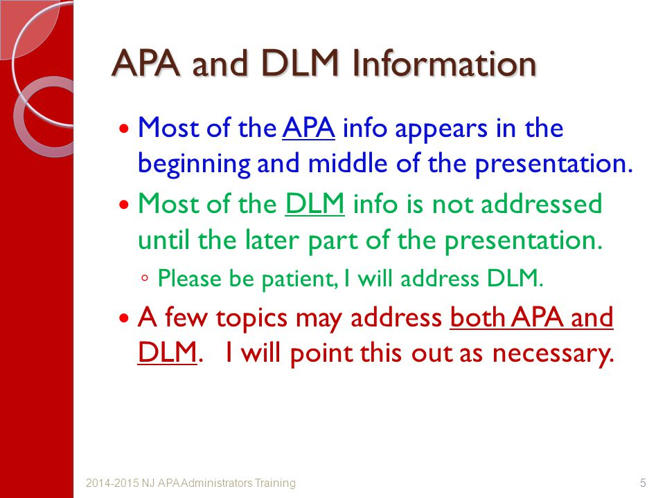 APA and DLM Information Most of the APA info appears in the beginning and middle of the presentation. Most of the DLM info is not addressed until the