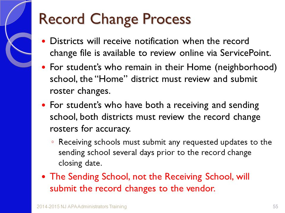 Record Change Process Districts will receive notification when the record change file is available to review online via ServicePoint. For student's wh