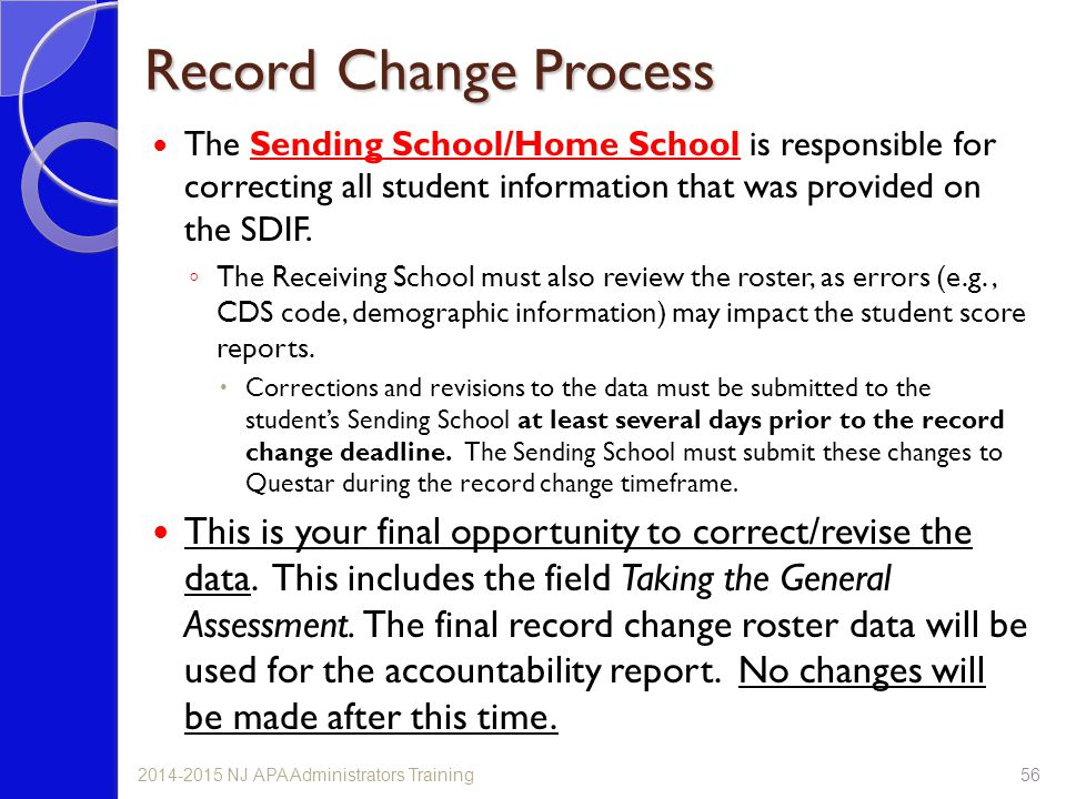 Record Change Process The Sending School/Home School is responsible for correcting all student information that was provided on the SDIF. ◦ The Receiv