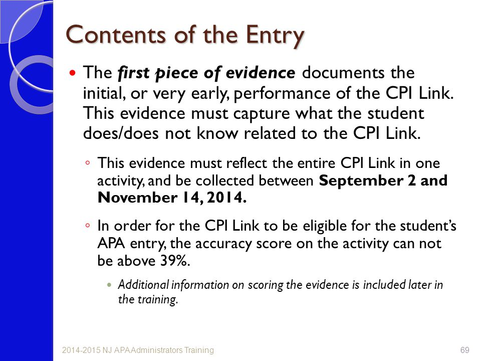 The first piece of evidence documents the initial, or very early, performance of the CPI Link. This evidence must capture what the student does/does n