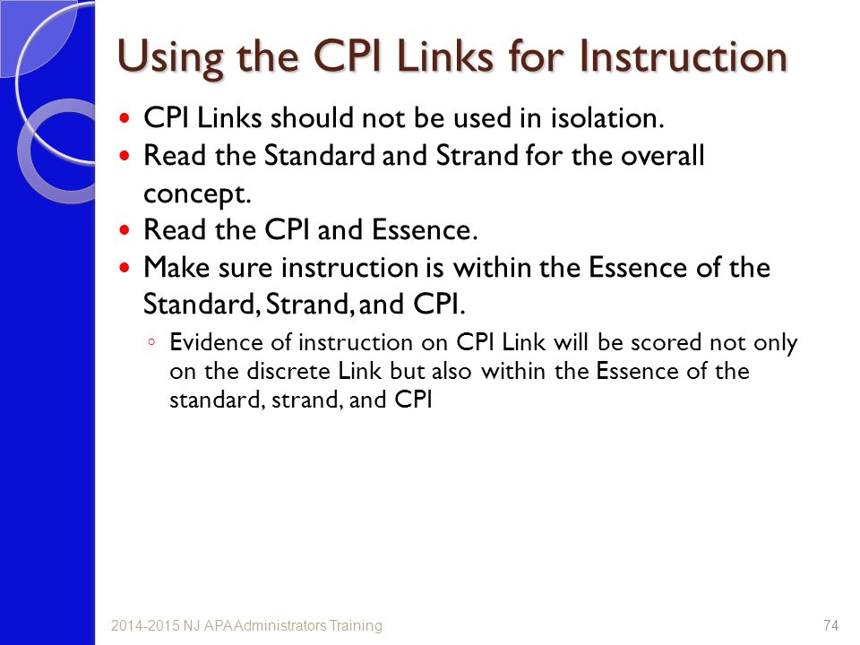 Using the CPI Links for Instruction CPI Links should not be used in isolation. Read the Standard and Strand for the overall concept. Read the CPI and