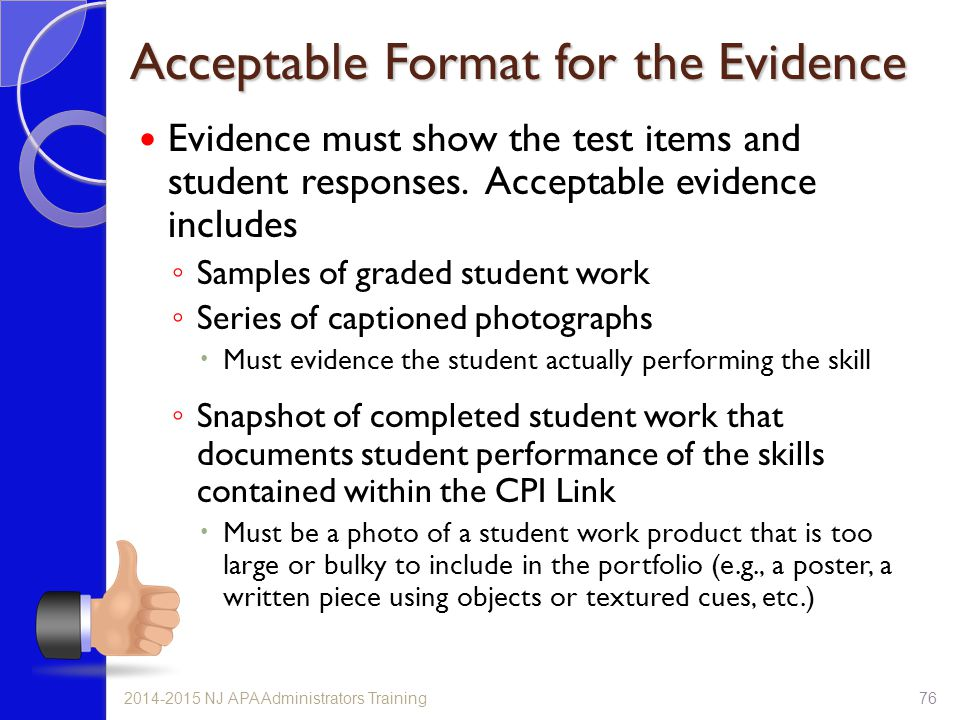Acceptable Format for the Evidence Evidence must show the test items and student responses. Acceptable evidence includes ◦ Samples of graded student w