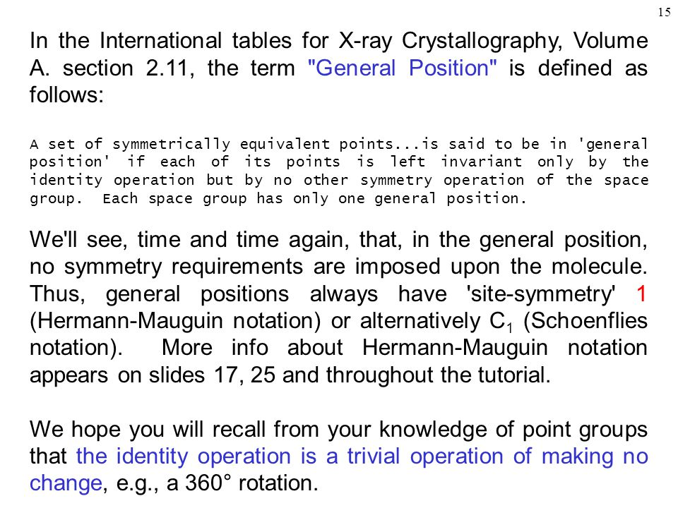 15 In the International tables for X-ray Crystallography, Volume A.