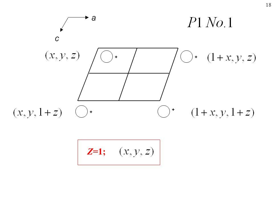 18 + + + + Z=1; a c
