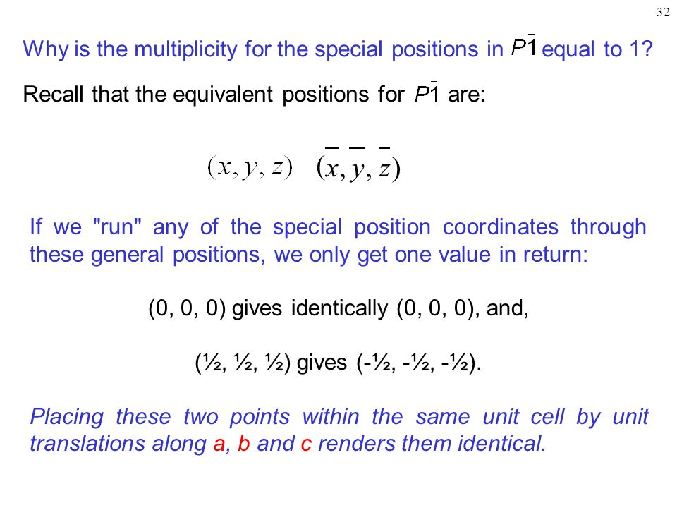 32 Why is the multiplicity for the special positions in equal to 1.