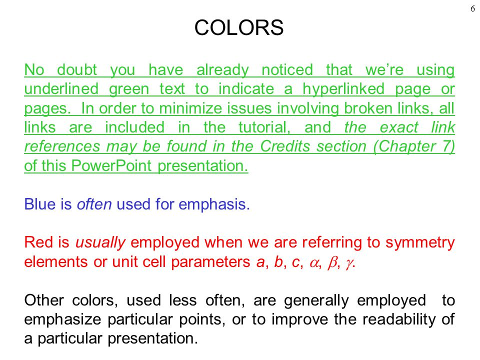 6 COLORS No doubt you have already noticed that we're using underlined green text to indicate a hyperlinked page or pages.