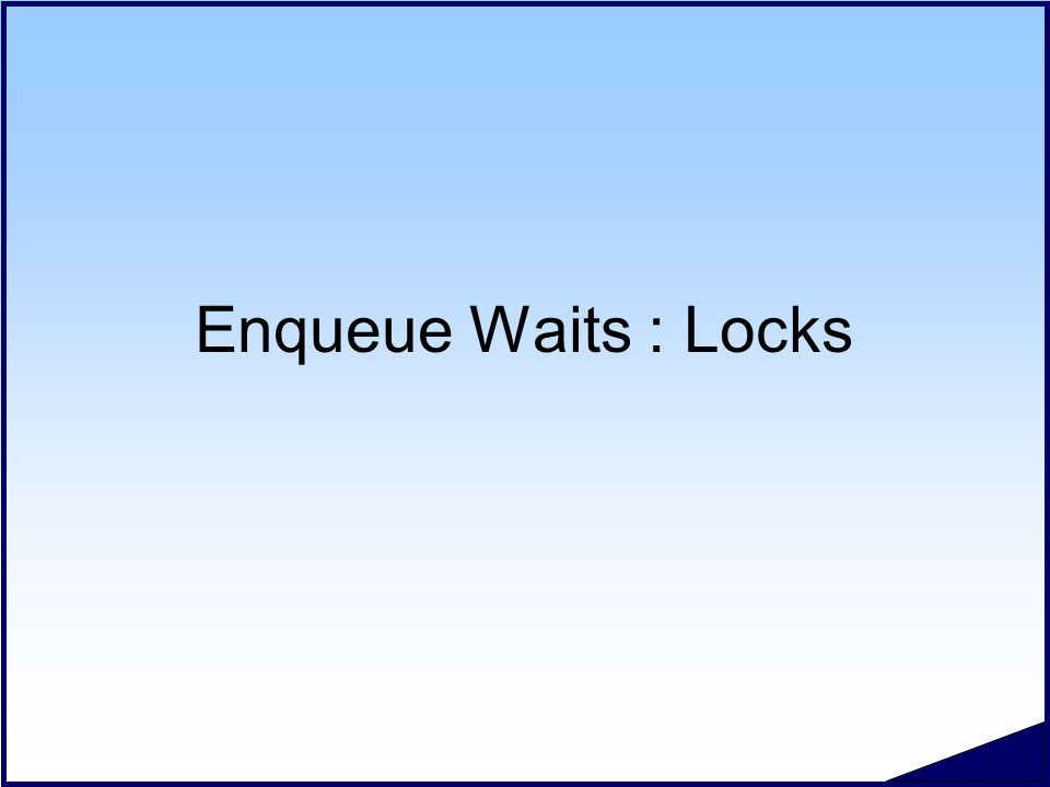 Enqueue Waits : Locks