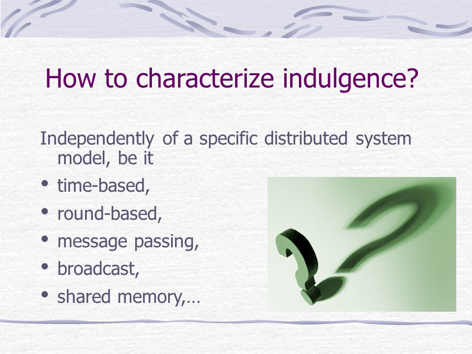 How to characterize indulgence.