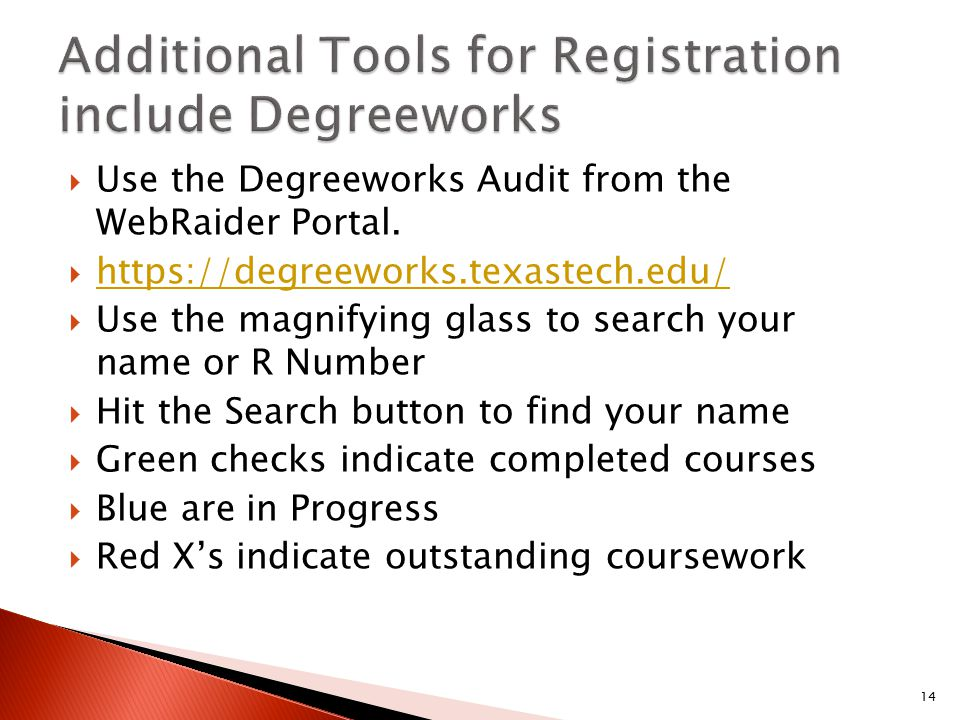  Use the Degreeworks Audit from the WebRaider Portal.