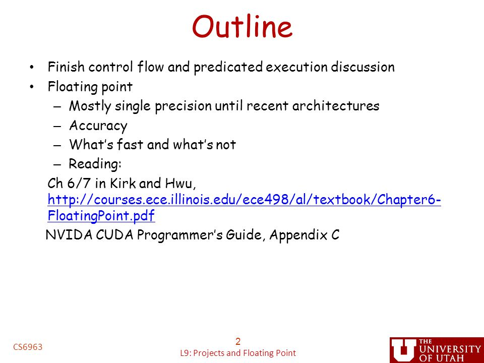 Outline Finish control flow and predicated execution discussion Floating point – Mostly single precision until recent architectures – Accuracy – What'