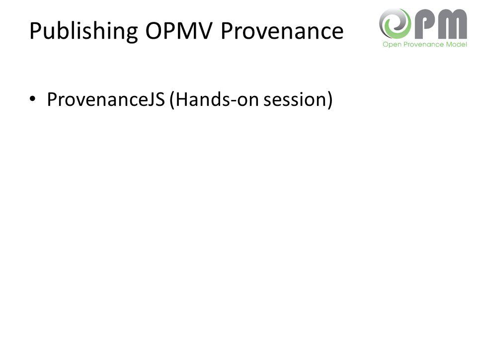 Publishing OPMV Provenance ProvenanceJS (Hands-on session)