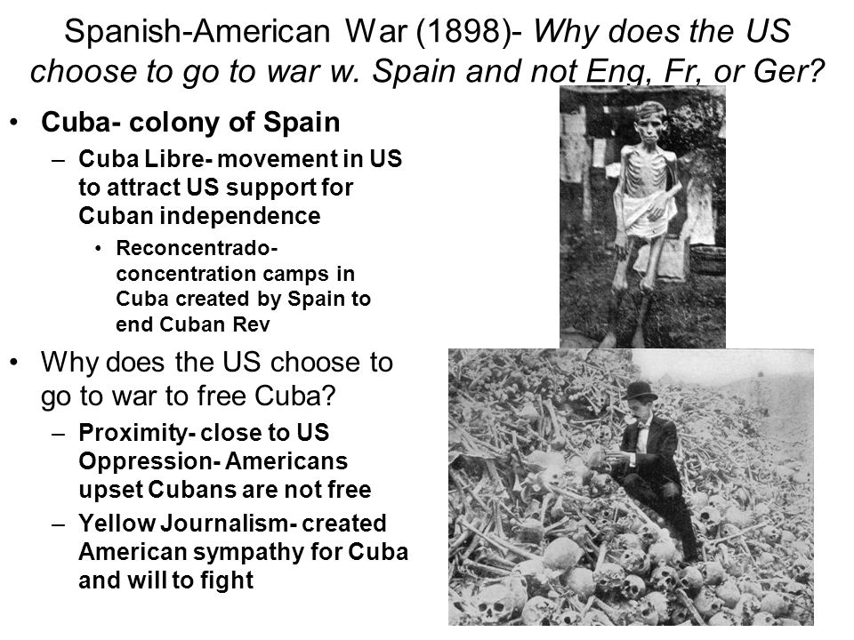 Spanish-American War (1898)- Why does the US choose to go to war w.